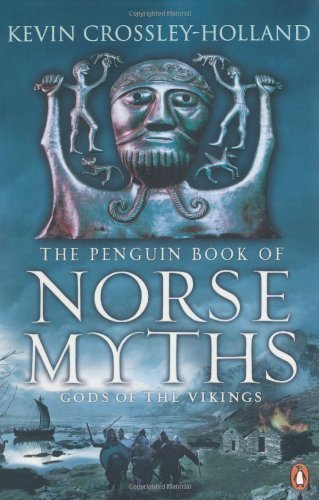 The Penguin Book of Norse Myths: Gods of the Vikings by Crossley-Holland, Kevin Re-issue edition (2011)