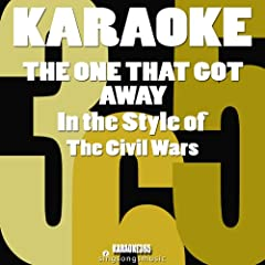 The One That Got Away (In the Style of the Civil Wars) [Karaoke Version]