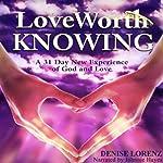 God's Love: Love Worth Knowing   Denise Lorenz