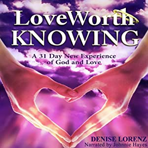 God's Love: Love Worth Knowing | [Denise Lorenz]