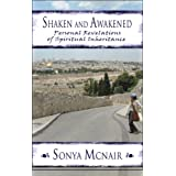 Shaken and Awakened: Personal Revelations of Spiritual Inheritance ~ Sonya McNair