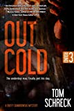 Out Cold (A Duffy Dombrowski Mystery Book 3)