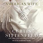 American Wife: A Novel | Curtis Sittenfeld