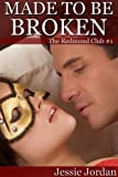 img - for Made to be Broken (BBW BDSM and Romance) (The Redmond Club) book / textbook / text book