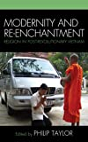 img - for Modernity and Re-enchantment: Religion in Post-revolutionary Vietnam (AsiaWorld) book / textbook / text book