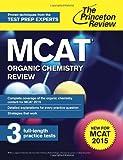 MCAT Organic Chemistry Review: New for MCAT 2015 (Graduate School Test Preparation)