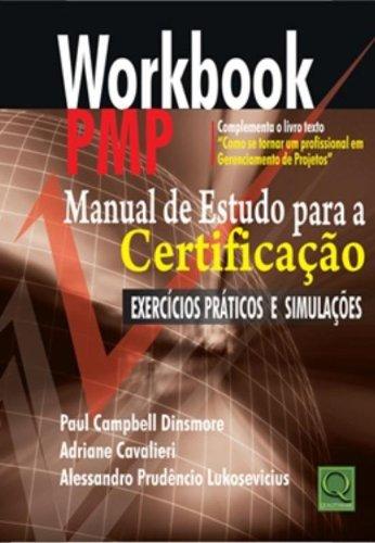 Workbook PMP. Manual de Estudo Para a Certificação Exercícios Práticos e Simulações