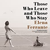 Those Who Leave and Those Who Stay: The Neapolitan Novels, Book 3 | Elena Ferrante
