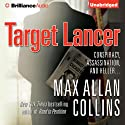 Target Lancer: Nathan Heller, Book 16 (       UNABRIDGED) by Max Allan Collins Narrated by Dan John Miller