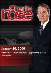 Charlie Rose with Brian Ross, Douglas Lute & John McLaughlin  (January 20, 2006)