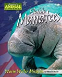img - for Florida Manatees: Warm Water Miracles (America's Animal Comebacks) book / textbook / text book