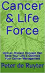 Cancer & Life Force: How an Ancient C...