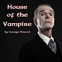The House of the Vampire Audiobook by George Viereck Narrated by Jim Roberts
