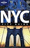 New York City. City Guide (Lonely Planet New York City) - Beth Greenfield, Robert Reid, Ginger Adams Otis