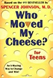Who Moved My Cheese? for Teens (0399240071) by Johnson, Spencer