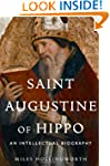 Saint Augustine of Hippo: An Intellec...