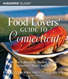 Food Lovers' Guide to Connecticut, 2nd: Best Local Specialties, Markets, Recipes, Restaurants, Events, and More (Food Lovers' Series)