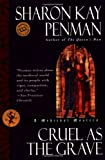 Cruel as the Grave: A Medieval Mystery (Ballantine Reader's Circle) (0345434226) by Penman, Sharon Kay