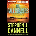 The Pallbearers: A Shane Scully Novel (       UNABRIDGED) by Stephen J. Cannell Narrated by Scott Brick