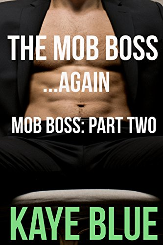 Kaye Blue - The Mob Boss...Again: Mob Boss Part Two