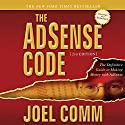 The AdSense Code 2nd Edition: The Definitive Guide to Making Money with AdSense Audiobook by Joel Comm Narrated by Sean Pratt