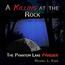 A Killing At The Rock (       UNABRIDGED) by Michael L. Eads Narrated by Michael L. Eads