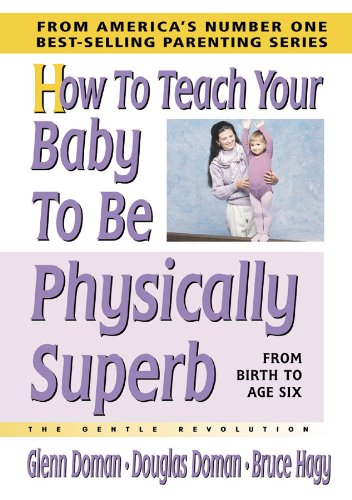 How To Teach Your Baby To Be Physically Superb (The Gentle Revolution Series) front-63362