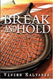 Break and Hold: Inspired by a True Event
