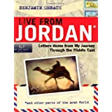 Live From Jordan: Letters Home From My Journey Through the Middle East ~ Benjamin Orbach
