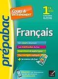Français 1re toutes séries - Prépabac Cours & entraînement: cours, méthodes et exercices de type bac (première)...