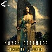 Mayan December | [Brenda Cooper]