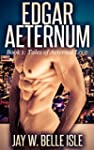 Edgar Aeternum: Book 1: Tales of Aete...