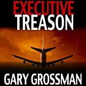 Executive Treason | Gary Grossman