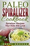 Spiralizer Cookbook: Paleo Spiralizer...