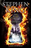 The Wind Through the Keyhole: A Dark Tower Novel Stephen King