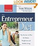 The Entrepreneur Diet : The On-the-Go...