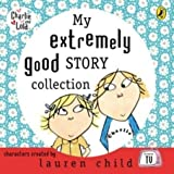 My Extremely Good Story Collection (Charlie & Lola)