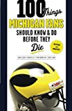 img - for 100 Things Michigan Fans Should Know & Do Before They Die (100 Things...Fans Should Know) book / textbook / text book