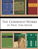 The Combined Words of Prof. Tom Meyer