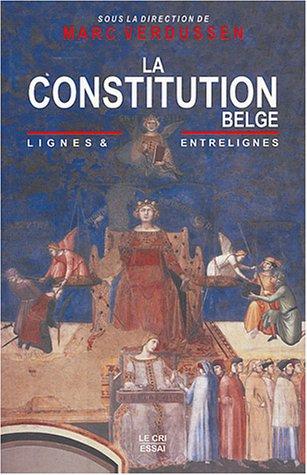 La Constitution belge : Lignes & entrelignes