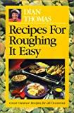 Dian Thomas Recipes for Roughing it Easy