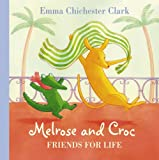 Friends For Life (Melrose and Croc) (0007182422) by Chichester Clark, Emma