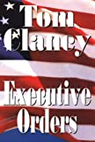 Executive Orders (0786208554) by Clancy, Tom