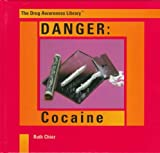 img - for Danger: Cocaine (Drug Awareness Library) book / textbook / text book