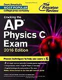 Cracking the AP Physics C Exam, 2016 Edition