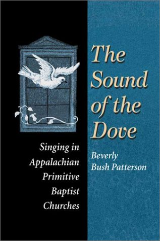 The Sound of Dove: Singing in Appalachian Primitive...