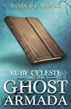 img - for Ruby Celeste and the Ghost Armada (Volume 1) book / textbook / text book