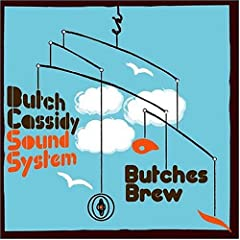 Butch Cassidy Sound System - Radioactive
