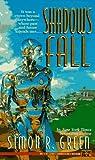 Shadows Fall (0451453638) by Green, Simon R.