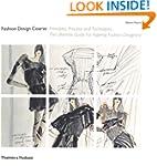 Fashion Design Course: Principles, Pr...
